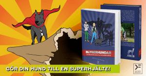 Blygerhundar - så gör du din hund till en superhjälte!